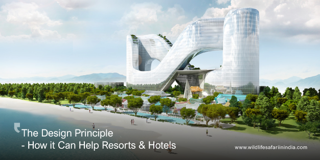The Design Principle And How it Can Help Resorts & Hotels