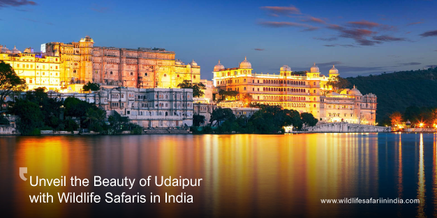 Unveil the Beauty of Udaipur with Wildlife Safaris in India